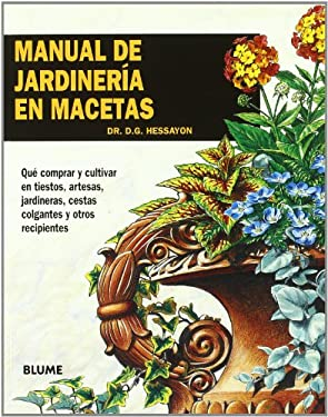 Manual de Jardineria en Macetas = Manual of Gardening in Pots 9788480762243