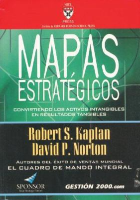Mapas Estrategicos: Convirtiendo Los Activos Intangibles En Resultados Tangibles 9788480889773