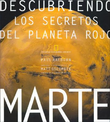 Marte - Descubriendo Los Secretos del Planeta Rojo = Mars - Uncovering the Secrets of the Red Planet 9788482981307