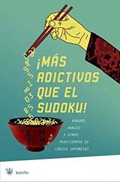 Mas Adictivos Que el Sudoku: Kakuro, Hanjie y Otros Pasatiempos de Logica Japoneses 9788489662254