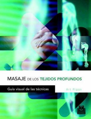 Masaje de Los Tejidos Profundos 9788480198578