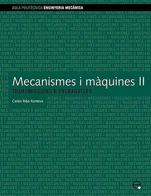 Mecanismes I Maquines II. Transmissions D'Engranat 9788483016206