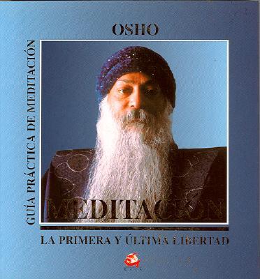 Meditacion: La Primera y Ultima Libertad 9788488242266