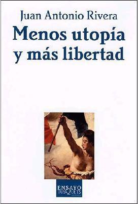 Menos Utopia y Mas Libertad 9788483104408