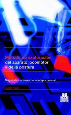 Metodo de Exploracion del Aparato Locomotor y de La Postura 9788480197960