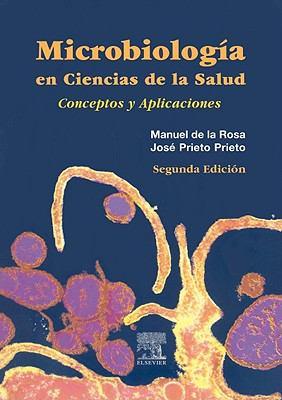 Microbiologia Para Ciencias de la Salud: Conceptos y Aplicaiones 9788481746730