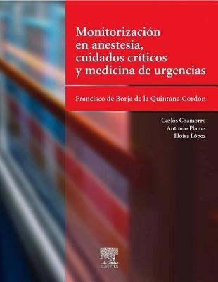 Monitorizacion En Anestesia, Medicina de Urgencias y Cuidados Intensivos 9788481747089