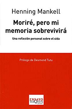 Morire, Pero Mi Memoria Sobrevivira: Una Reflexion Personal Sobre el Sida 9788483830635
