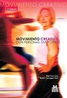 Movimientos Creativos Con Personas Mayores 9788480195089