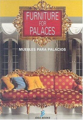 Muebles Para Palacios - Furniture for Palaces 9788482361871