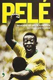 Pele: Memorias del Mejor Futbolista de Todos los Tiempos 8348943
