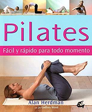 Pilates. Facil y Rapido Para Todo Momento 9788484450672