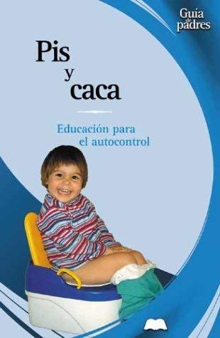 Pis y Caca: Educacion Para el Autocontrol = Toilet Training 9788484036173