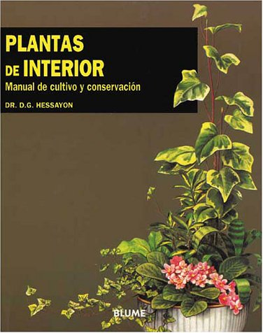 Plantas de Interior: Manual de Cultivo y Conservacion = The House Plant Expert 9788487535260