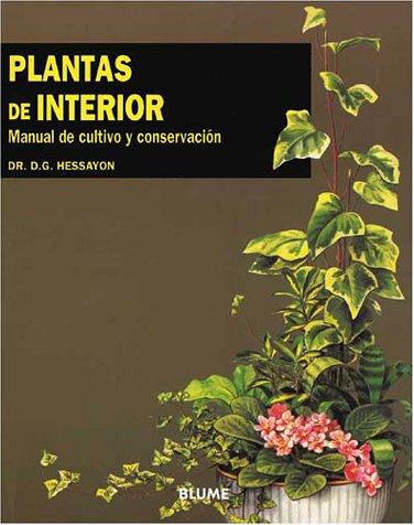 Plantas de Interior: Manual de Cultivo y Conservacion = The House Plant Expert