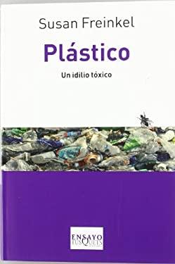 Plastico. Un Idilio Toxico 9788483833933