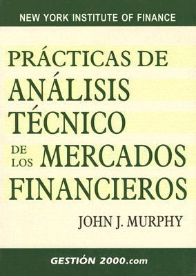 Practicas de Analisis Tecnico de los Mercados Financieros = Study Guide for Technical Analysis of the Financial Markets 9788480889421
