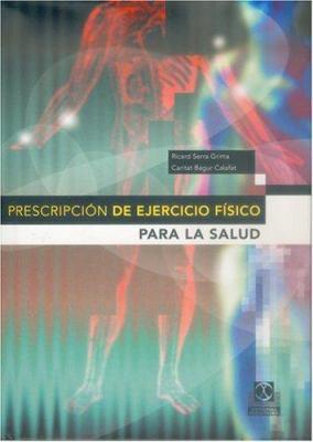 Prescripcion del Ejercicio Fisico Para La Salud 9788480198028