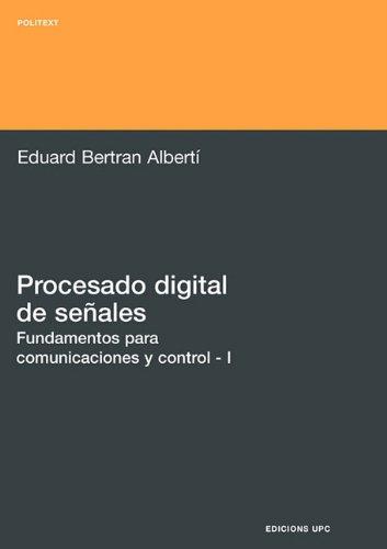 Procesado Digital de Seales - I Fundamentos Para Comunicaciones y Control 9788483018507