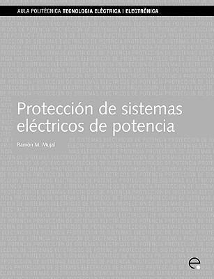 Proteccin de Sistemas Elctricos de Potencia 9788483016077