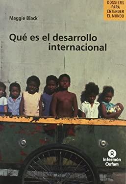 Que Es El Desarrollo Internacional 9788484522287