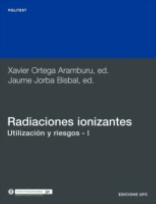 Radiaciones Ionizantes. Utilizacin y Riesgos I