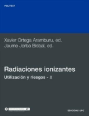Radiaciones Ionizantes. Utilizacin y Riesgos II 9788483011683