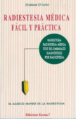 Radiestesia Medica Facil y Practica: El Magico Mundo de La Readiestesia 9788488885296