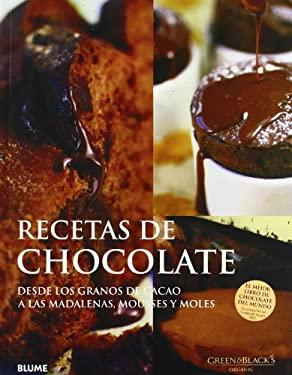 Recetas de Chocolate: Desde los Granos de Cacao A las Madalenas, Mousses y Moles 9788480766982