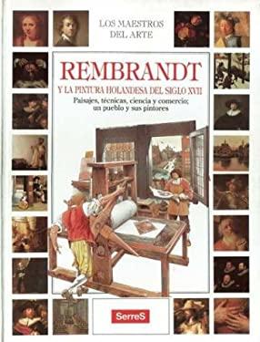 Rembrandt y la Pintura Holandesa del Siglo XVII = Rembrandt and Seventeenth-Century Holland 9788488061546