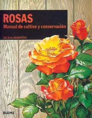 Rosas: Manual de Cultivo y Conservacion 9788487535253