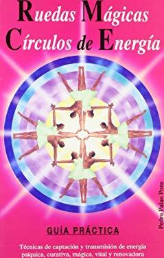 Ruedas Magicas Circulos de Energia: Guia Practica 9788488885654
