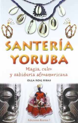Santeria Yoruba: Magia, Culto y Sabiduria 9788488885715