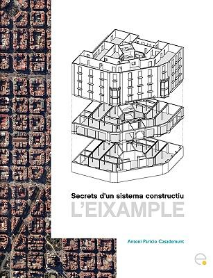 Secrets D'Un Sistema Constructiu. L'Eixample