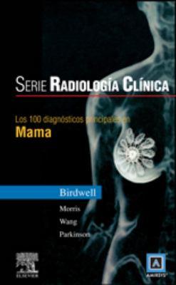 Serie Pocket de Radiologia: Los 100 Diagnosticos Principales En Mama 9788481749335