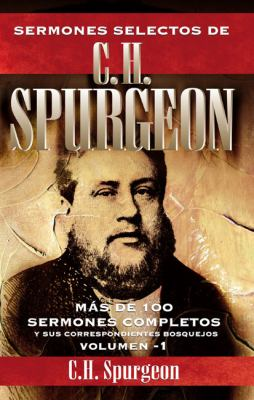 Sermones Selectos de C. H. Spurgeon, Volumen -1: Mas de 100 Sermones Completos y Sus Correspondientes Bosquejos 9788482673868