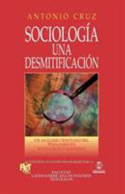 Sociologia: Una Desmitificacion 9788482672595