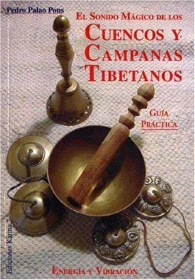 Sonido Magico de Cuencos y Campanas Tibetanas 9788488885692