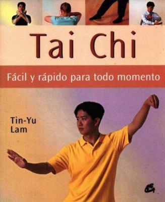 Tai Chi Facil y Rapido Para Todo Momento 9788484451198
