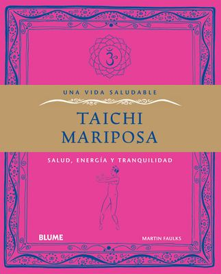 Taichi Mariposa: Salud, Energia y Tranquilidad 9788480769471