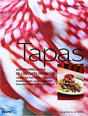 Tapas: Las Mejores Tapas de Los Chefs Espanoles 9788480764605