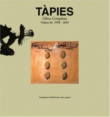 Tapies Obra Completa: Volume 8: 1998-2004