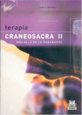 Terapia Craneosacra II: Mas Alla de la Duramadre 9788480197908