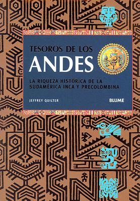 Tesoros de los Andes: La Riqueza Historica de la Sudamericaq Inca y Precolombina 9788480765824