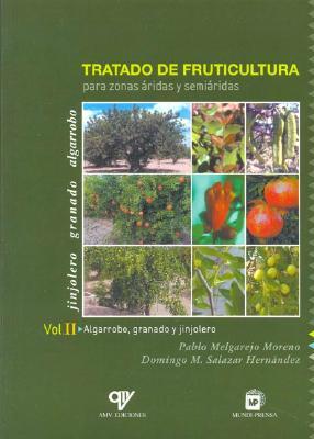 Tratado de Fruticultura Para Zonas Aridas y Semiaridas - Volumen II 9788484761112