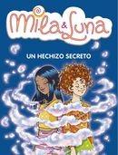 Un hechizo secreto/ A Secret Spell (Mila & Luna) (Spanish Edition) - Prunella Bat
