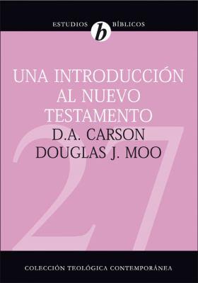 Una Introducci N Al Nuevo Testamento 9788482675442