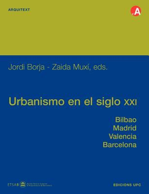 Urbanismo En El Siglo XXI. Bilbao, Madrid, Valenci 9788483017401