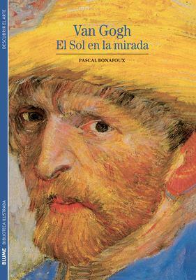 Van Gogh: El Sol en la Mirada 9788480769358