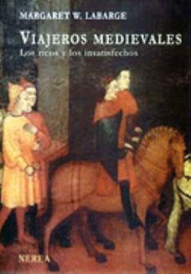 Viajeros Medievales: Los Ricos y Los Insatisfechos 9788486763695